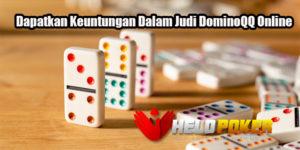 Dapatkan Keuntungan Dalam Judi DominoQQ Online