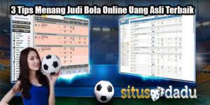 3 Tips Menang Judi Bola Online Uang Asli Terbaik