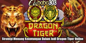 Strategi Menang Keuntungan Dalam Judi Dragon Tiger Online